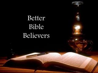 Better Bible Believers