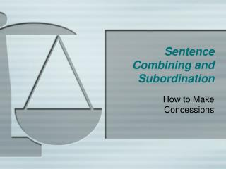 Sentence Combining and Subordination