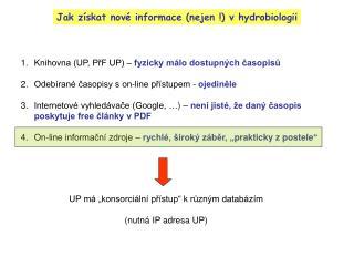 Jak získat nové informace (nejen !) v hydrobiologii