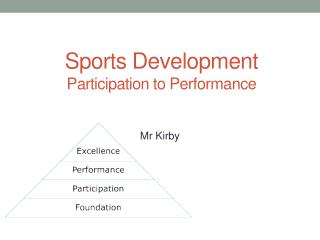 Sports Development  Participation to Performance