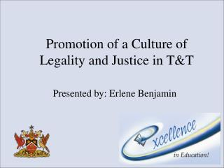 Promotion of a Culture of Legality and Justice in T&T