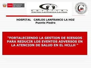 """""""FORTALECIENDO LA GESTION DE RIESGOS PARA REDUCIR LOS EVENTOS ADVERSOS EN"""