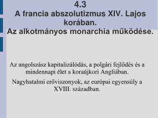 4.3 A francia abszolutizmus XIV. Lajos kor�ban. Az alkotm�nyos monarchia m?k�d�se.