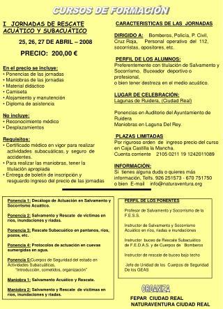 I  JORNADAS DE RESCATE ACUÁTICO Y SUBACUÁTICO           25, 26, 27 DE ABRIL – 2008