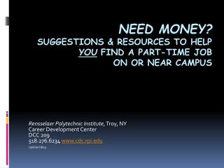 Need Money suggestions  Resources to help you Find a PART-TIME JOB on or near campus