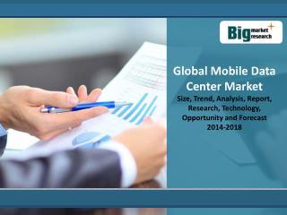 Global Mobile Data Center Market 2014-2018