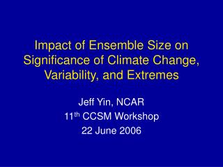 Impact of Ensemble Size on Significance of Climate Change, Variability, and Extremes