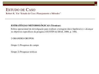 """Estudo de Caso Robert K. Yin """"Estudo de Caso: Planejamento e Métodos"""""""