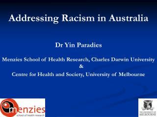 Addressing Racism in Australia Dr Yin Paradies