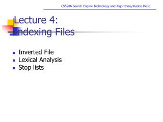 Lecture 4: Indexing Files