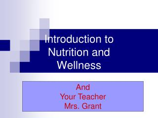 Introduction to  Nutrition and Wellness