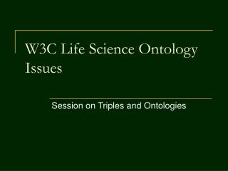 W3C Life Science Ontology Issues
