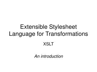 Extensible Stylesheet Language for Transformations