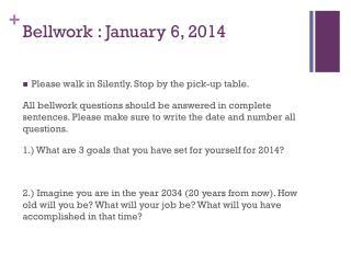 Bellwork  : January 6, 2014