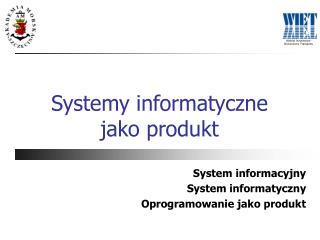 Systemy informatyczne jako produkt