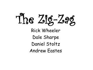 The Zig-Zag