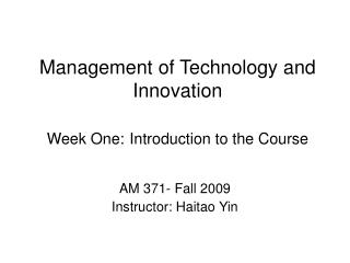 Management of Technology and Innovation Week One: Introduction to the Course
