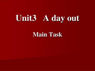 Unit3   A day out Main Task