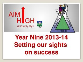 Year Nine 2013-14 Setting our sights  on success
