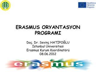 ERASMUS ORYANTASYON PROGRAMI