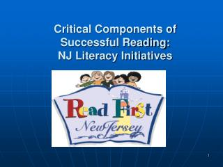Critical Components of Successful Reading: NJ Literacy Initiatives
