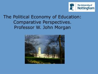 The Political Economy of Education: Comparative Perspectives.  Professor W. John Morgan