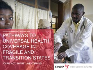 Pathways  to universal  health  coverage  in fragile and  transition states