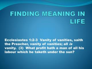 FINDING MEANING IN LIFE