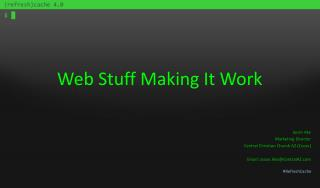 Web Stuff Making It Work