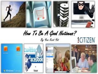 How To Be A Good  Netizens ? By Yew  Keat Yat