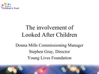 The involvement of  Looked After Children