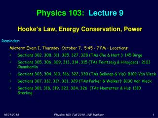 Physics 103:  Lecture 9 Hooke's Law, Energy Conservation, Power