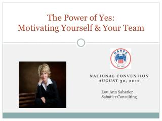 The Power of Yes: Motivating Yourself & Your Team