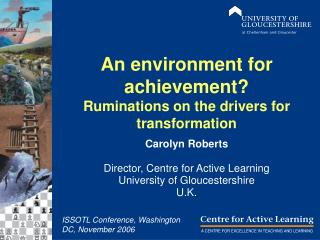 An environment for achievement? Ruminations on the drivers for transformation