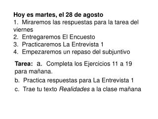 Tarea:   a.   Completa los Ejercicios 11 a 19 para ma ñana.