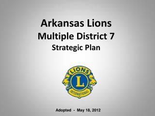 Arkansas Lions  Multiple District 7 Strategic Plan