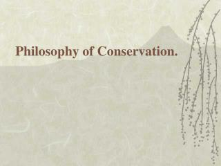 Philosophy of Conservation.