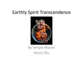 Earthly Spirit  Transcendence