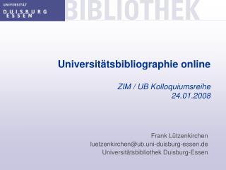 Universitätsbibliographie online ZIM / UB Kolloquiumsreihe 24.01.2008