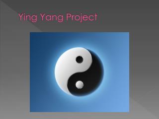 Ying Yang Project