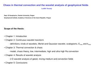 Chaos in thermal convection and the wavelet analysis of geophysical fields