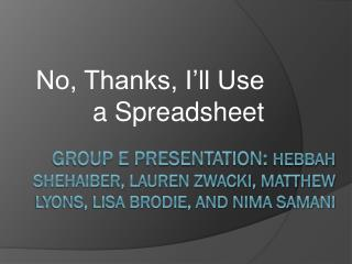 No, Thanks, I'll Use a Spreadsheet