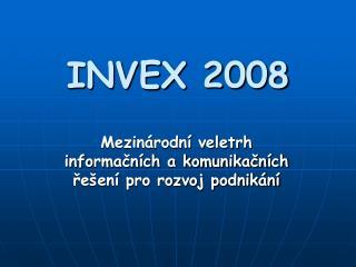 INVEX 2008