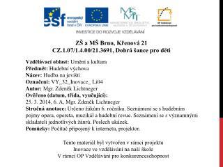 ZŠ a MŠ Brno, Křenová 21 CZ.1.07/1.4.00/21.3691, Dobrá šance pro děti