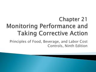 Chapter 21 Monitoring Performance and Taking Corrective Action