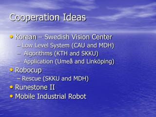 Cooperation Ideas