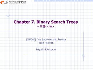 Chapter 7. Binary Search Trees -  보충 자료 -
