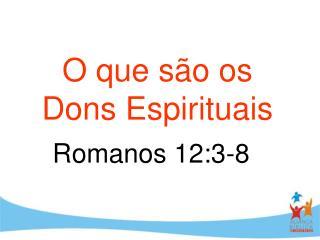 O que s�o os Dons Espirituais
