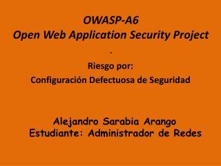OWASP-A6 Open Web Application Security Project .