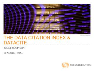 THE DATA CITATION INDEX & DATACITE